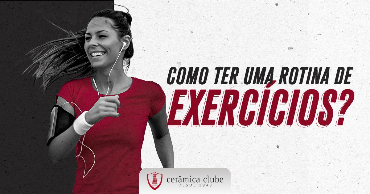 Como ter uma rotina de exercício? Veja 5 dicas que ajudarão você a conquistar resultados