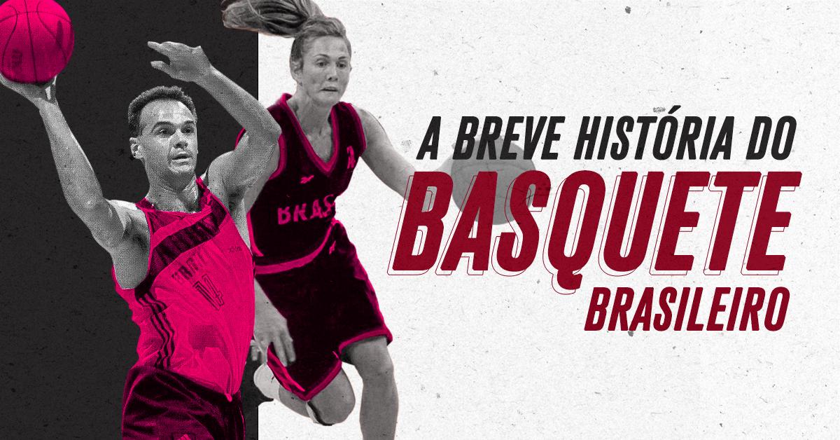 A história do basquete brasileiro e os principais nomes do esporte